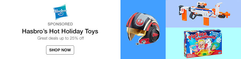 Hasbro's Hot Holiday Toys. Up to 25% off