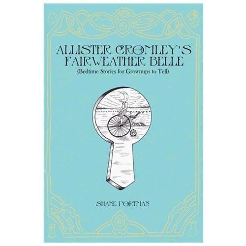Allister Cromleys Fairweather Belle (Bedtime Stories For Grownups To Tell)
