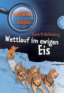 Frank M. Reifenberg - Wettlauf im ewigen Eis /4