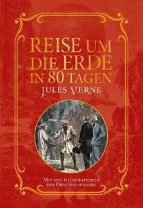 Reise um die Erde in 80 Tagen von Jules Verne (2013, Gebundene Ausgabe)