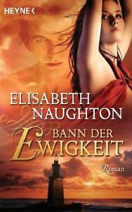 Naughton, Elisabeth - Bann der Ewigkeit: Roman
