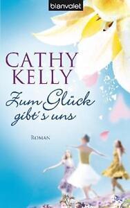 Zum Glück gibt's uns von Cathy Kelly (2012)