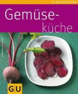 Weber, Anne-Katrin - Gemüseküche (GU KüchenRatgeber) /4