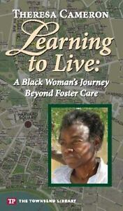 Learning-to-Live-A-Black-Womans-Journey-Beyond-Foster-Care-Townsend-Library