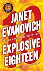 Explosive Eighteen Bk. 18 by Janet Evanovich (2012, Paperback)