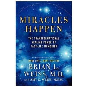 Miracles-Happen-The-Transformational-Healing-Power-of-Past-Life-Memories-by