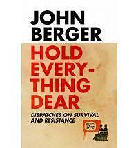 Hold Everything Dear: Dispatches on Survival and Resistance, Good Condition Book