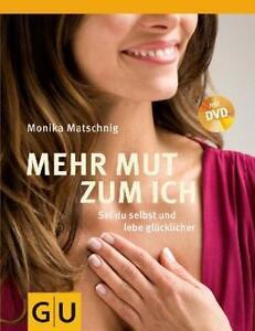 Mehr Mut zum Ich. Mit DVD von Monika Matschnig (2009, Taschenbuch)