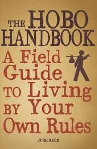 The-Hobo-Handbook-A-Field-Guide-to-Living-by-Your-Own-Rules-by-Josh-Mack