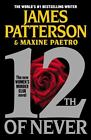 12th of Never by James Patterson and Maxine Paetro (2013, Paperback)