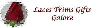 Laces-Trims-Gifts Galore