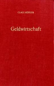 CLAUS KöHLER - GELDWIRTSCHAFT II