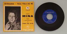 Vinile 45 Giri Mina Chihuahua/Vola Vola Da Me Italdisc 1962