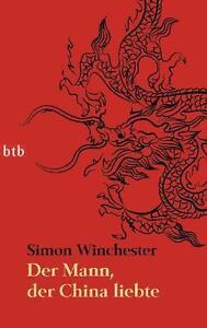 Der Mann, der China liebte von Simon Winchester (2011, Taschenbuch)