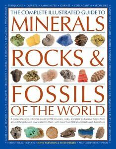 The Complete Illustrated Guide to Minerals, Rocks and Fossils of the World :...