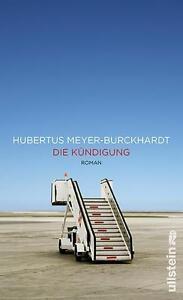 Die Kündigung von Hubertus Meyer-Burckhardt (2011, Gebunden)
