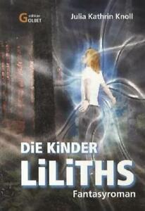 Julia Kathrin Knoll - Die Kinder Liliths: Fantasy-Roman