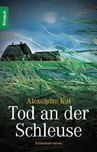 Kui, Alexandra - Tod an der Schleuse: Kriminalroman /4