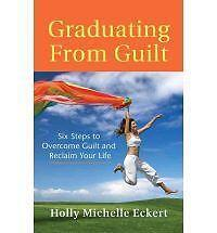Graduating-from-Guilt-Six-Steps-to-Overcome-Guilt-and-Reclaim-Your-Life-by