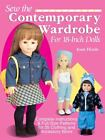 Sew the Contemporary Wardrobe for 18-Inch Dolls: Complete Instructions and Full-Size Patterns for 35 Clothing and Accessory Items by ...