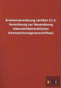 *NEU* AROMENVERORDNUNG (ARTIKEL 22 D. VERORDNUNG ZUR NEUORDNUNG LEBENSMITTELRECH