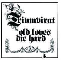 Triumvirat   old loves die hard  +  1 Bonus   CD   NEU  /  VERSIEGELT  /  SEALED