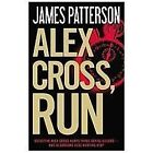 Alex Cross, Run by James Patterson (2013, Hardcover)