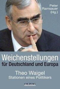 Weichenstellungen für Deutschland und Europa von Peter Ramsauer (2009, Gebunden)