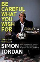 JORDAN,SIMON-BE CAREFUL WHAT YOU WISH FOR BOOK NEU