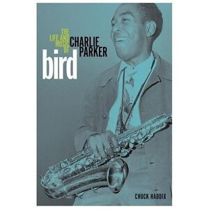 Bird-The-Life-and-Music-of-Charlie-Parker-Music-in-American-Life-Haddix-Chu
