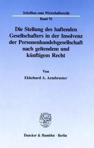 EKKEHARD A. ARMBRUSTER - DIE STELLUNG DES HAFTENDEN GESELLSCHAFTERS IN DER INSO