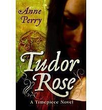 Tudor Rose Timepiece Good Condition Book Anne Perry ISBN 9781842993170 - Rossendale, United Kingdom - Tudor Rose Timepiece Good Condition Book Anne Perry ISBN 9781842993170 - Rossendale, United Kingdom
