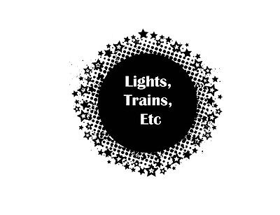 Lights,Trains,Etc