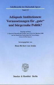 """*NEU* ADäQUATE INSTITUTIONEN: VORAUSSETZUNGEN FüR """"GUTE"""" UND BüRGERNAHE POLITIK?"""