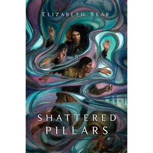 Shattered-Pillars-Book-2-by-Elizabeth-Bear-2013-Hardcover