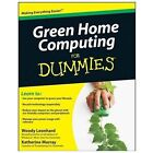 Green Home Computing for Dummies by Katherine Murray, Woody Leonhard and Leonhard (2009, Paperback)