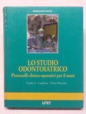 Lo studio odontoiatrico. Protocolli clinico-operativi per il team