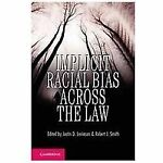 Implicit Racial Bias Across the Law (2012, Paperback)