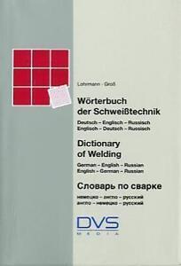 WöRTERBUCH SCHWEIßTECHNIK DEUTSCH/ENGLISCH/RUSSISCH