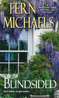 Blindsided by Fern Michaels (2013, Paperback)