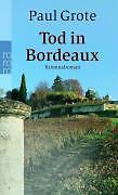 Tod in Bordeaux von Paul Grote (2004, Taschenbuch)