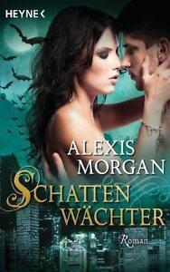 Schattenwächter von Alexis Morgan (2012, Taschenbuch)