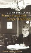 Mauer, Jeans und Prager Frühling von Lange, Bernd-Lutz