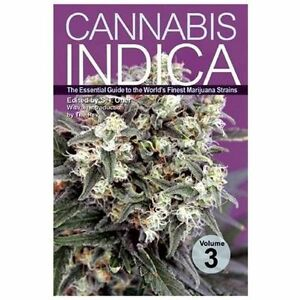 Cannabis-Indica-Volume-3-The-Essential-Guide-to-the-World-039-s-Finest-Marijuana
