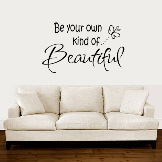 be your own kind of beautiful is one of the most attractive wall stickers available on the market apart from the great design it also comes with a