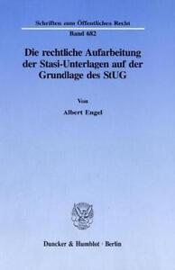 ALBERT ENGEL - DIE RECHTLICHE AUFARBEITUNG DER STASI - UNTERLAGEN AUF DER GRUND