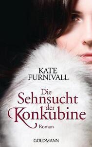 Furnivall, Kate - Die Sehnsucht der Konkubine: Roman //3