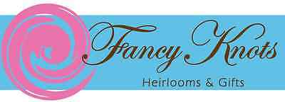 Fancy Knots Heirlooms and Gifts