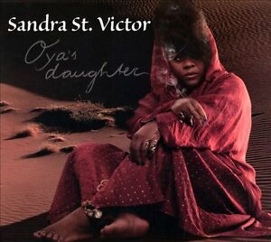 Oyas-Daughter-Digipak-by-Sandra-St-Victor-CD-Sep-2013-Shanachie