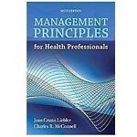 Management Principles for Health Professionals 9781449614683